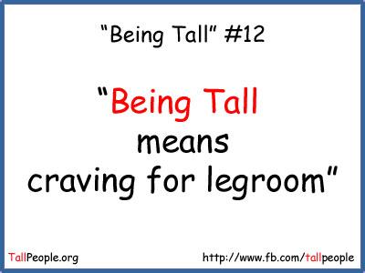 Being Tall means craving for legroom