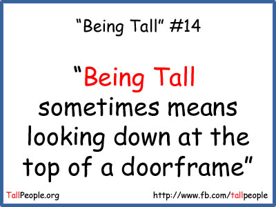 Being tall sometimes means looking down at the top of a doorframe